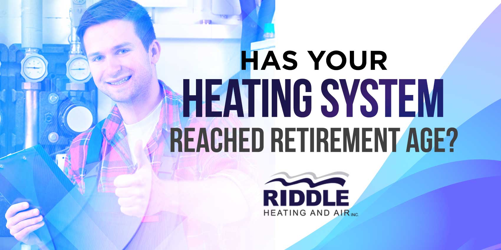 Has Your Heating System Reached Retirement Age?