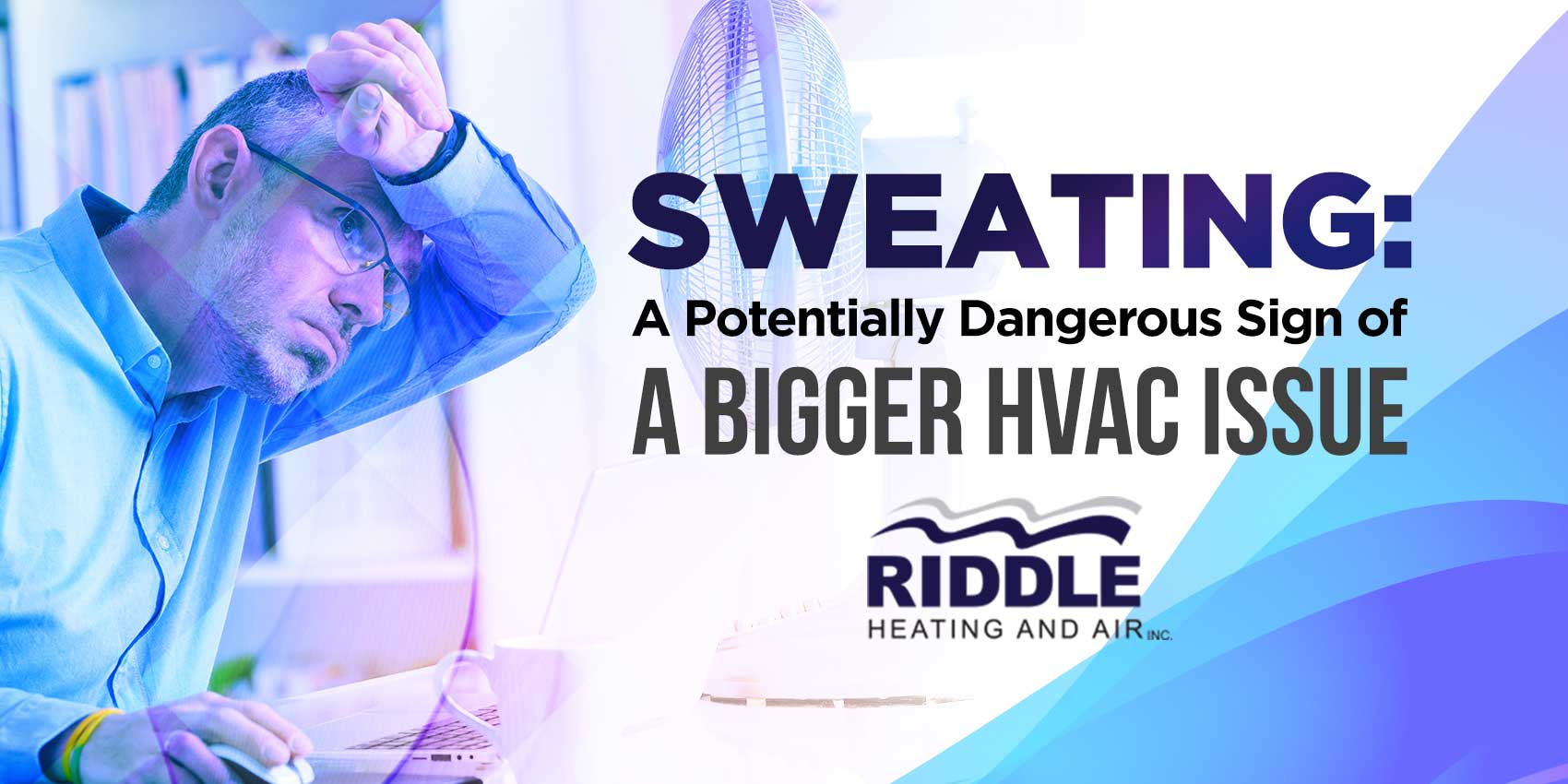 Sweating: A Potentially Dangerous Sign of a Bigger HVAC Issue
