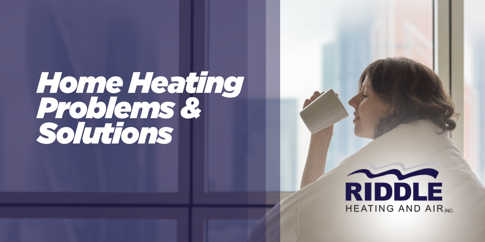 Home Heating Problems & Solutions