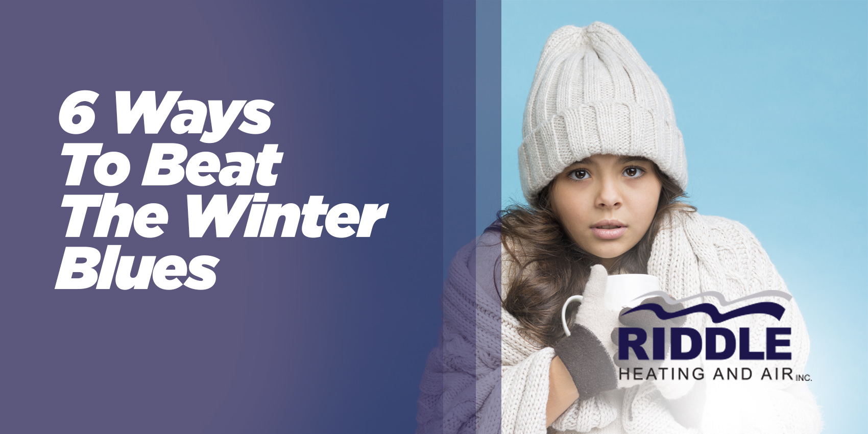6 Ways To Beat The Winter Blues